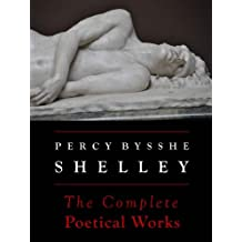 Shelley: The Complete Poetical Works (Annotated) (Oxford Edition) (English Edition)
