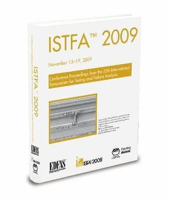 istfa-2009-international-symposium-for-testing-and-failure-analysis-edited-by-asm-international-publ