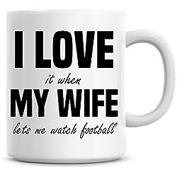 I Love It When My Wife permet Me Montre Football