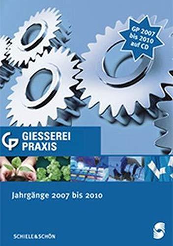GP-Jahres-CD 2010: GIESSEREI-PRAXIS Jahres-CD 2007-2010