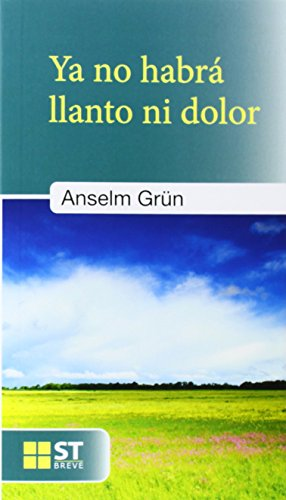 YA NO HABRÁ LLANTO NI DOLOR (ST Breve) por ANSELM GRÜN
