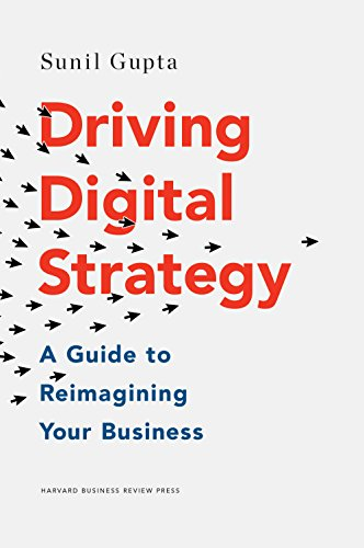 Driving Digital Strategy: A Guide to Reimagining Your Business (English Edition) de [