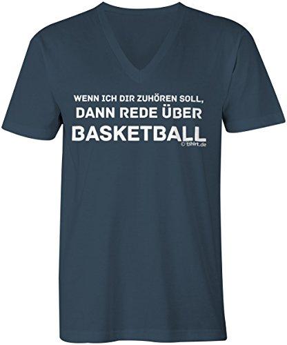 Wenn ich dir zuhören soll rede über Basketball ★ V-Neck T-Shirt Männer-Herren ★ hochwertig bedruckt mit lustigem Spruch ★ Die perfekte Geschenk-Idee für Geburtstag, Vatertag oder zum Jubiläum (03) dunkelblau