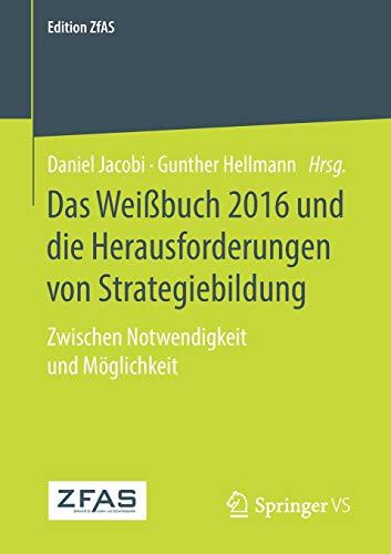 Das Weißbuch 2016 und die Herausforderungen von Strategiebildung: Zwischen Notwendigkeit und Möglichkeit (Edition ZfAS) (Die Herausforderung)