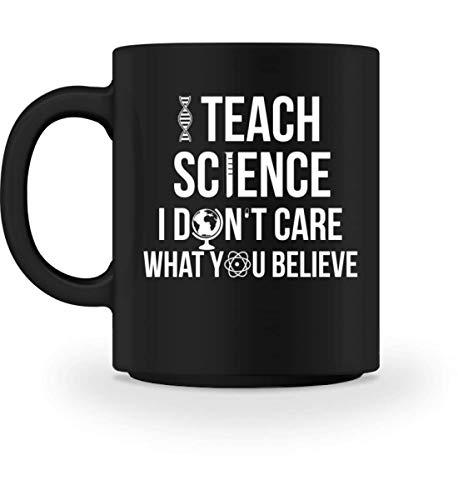 PlimPlom Lehrer Kaffeetasse I Teach Science I Dont Care What You Believe Wissenschaft Spruch - Tasse