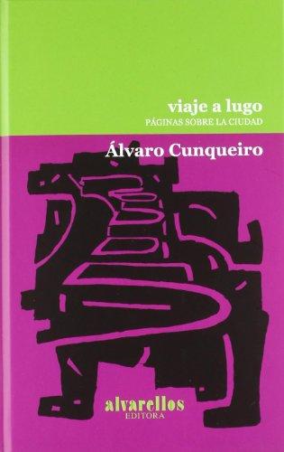 Viaje a Lugo: Páginas Sobre La Ciudad (Colección Rescate [clásicos]) por Álvaro Cunqueiro