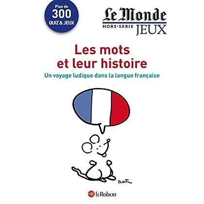 Cahier Le Monde - Les mots et leur histoire