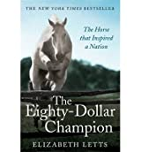 [(The Eighty Dollar Champion)] [ By (author) Elizabeth Letts ] [May, 2014]