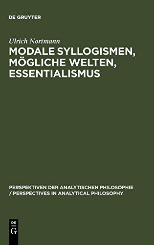 Modale Syllogismen, mögliche Welten, Essentialismus (Perspektiven Der Analytischen Philosophie / Perspectives in)