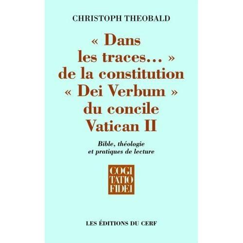 'Dans les traces...' de la constitution 'Dei Verbum' du concile Vatican II : Bible, théologie et pratiques de lecture