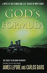 God's Formula: A Novel of Ian Fleming and JRR Tolkien in WWII France (The Mythmakers Trilogy Book 2)