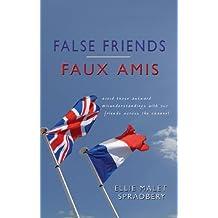 False Friends – Faux Amis: Book One (English Edition)