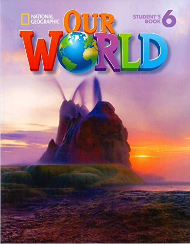 Our World 6 with Student's CD-ROM: British English (National Geographic Our World British English) por Kate Cory-Wright