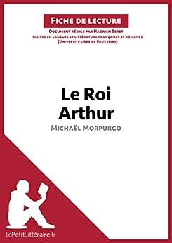 Le Roi Arthur de Michaël Morpurgo (Fiche de lecture