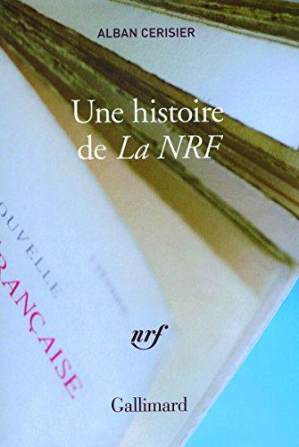 Une histoire de «La NRF» par Alban Cerisier