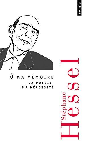 O ma memoire: la poesie, ma necessite par Stephane Hessel