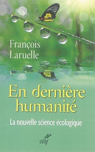 En dernière-humanité : La nouvelle science écologique
