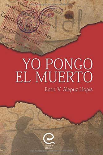 Yo Pongo el Muerto por Auto Enric V. Alepuz Llopis