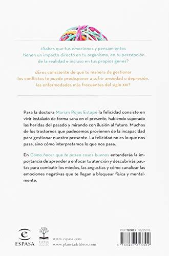 Resumen del libro de Marián Rojas CÓMO HACER QUE TE PASEN COSAS BUENAS