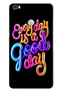 Omnam Everyday Is A Goodday Printed Designer Back Case For Xiaomi Mi Max