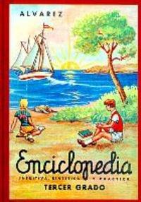 Enciclopedia Alvarez 3Er Grado: Tercer Grado (Biblioteca del Recuerdo) por Juan Antonio Álvarez Perez