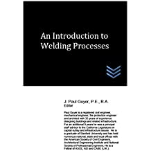 An Introduction to Welding Processes (English Edition)