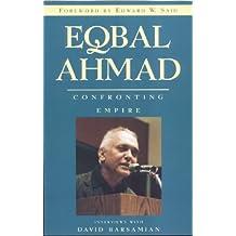Eqbal Ahmad: Confronting Empire