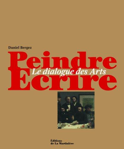 Peindre, écrire : Le dialogue des arts par Daniel Bergez