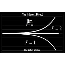 The Interest direct: An Intuitively Obvious Approach to a Basic Understanding of the Interest for the Casual Observer (English Edition)