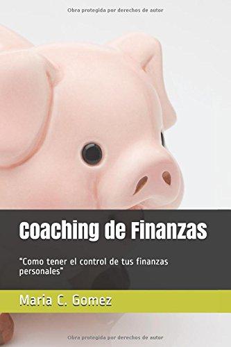 """Coaching de Finanzas: """"Como tener el control de tus finanzas personales"""""""