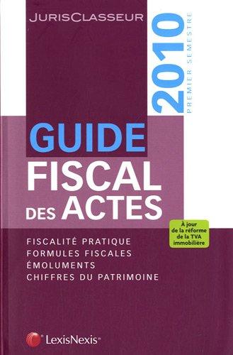 Guide fiscal des actes (ancienne édition) par Stéphanie Durteste