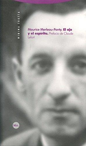 Descargar Libro El Ojo Y El Espíritu (Minima Trotta) de Maurice Merleau-Ponty