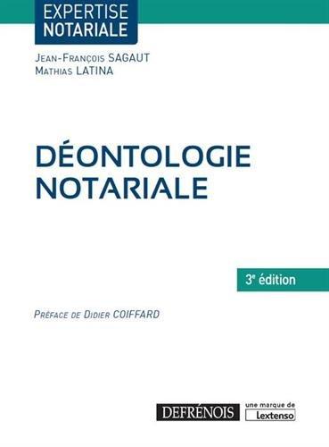 Déontologie notariale par Jean-François Sagaut