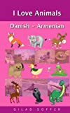 I Love Animals Danish - Armenian