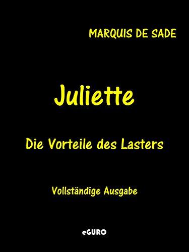 Juliette: Die Vorteile des Lasters. Vollständige Ausgabe