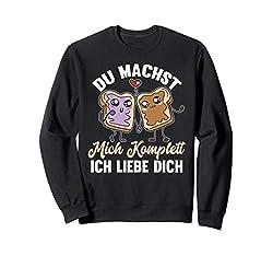 Lustig Ich Liebe Dich - Du machst mich komplett Valentinstag Sweatshirt