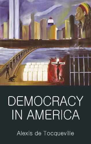 Democracy in America (Wordsworth Classics of World Literature) por Alexis de Tocqueville