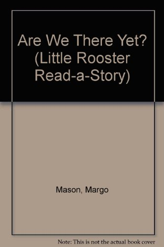 ARE WE THERE YET? (Little Rooster Read-A-Story)