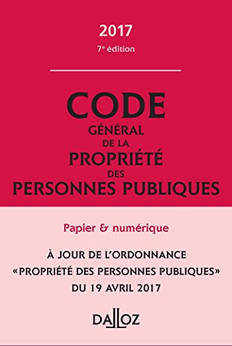 Code général de la propriété des personnes publiques 2017 annoté et commenté - 7e éd. par Collectif