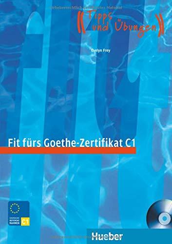 FIT F.GOETHE-ZERTIFIKAT C1 (Libro+CD) (Examenes)
