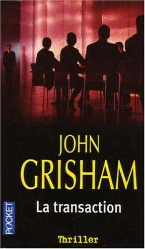 TRANSACTION par JOHN GRISHAM