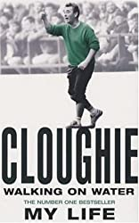 Cloughie: Walking on Water - My Life