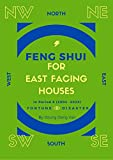 Feng Shui For East Facing Houses: In Period 8 (2004 - 2023)