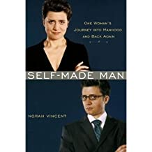 [(Self-made Man: One Woman's Journey into Manhood and Back Again)] [Author: Norah Vincent] published on (March, 2006)