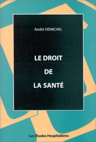 Le droit de la santé par André Demichel
