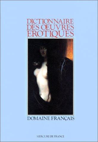 Dictionnaire des oeuvres érotiques. Domaine français
