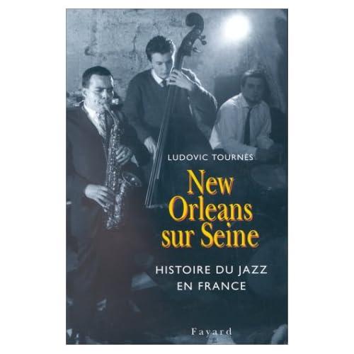 New Orleans sur Seine : Histoire de Jazz en France, 1917-1992