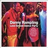 Danny Rampling Love Groove Par