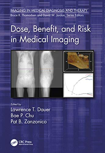 Dose, Benefit, and Risk in Medical Imaging (Imaging in Medical Diagnosis and Therapy) (English Edition)