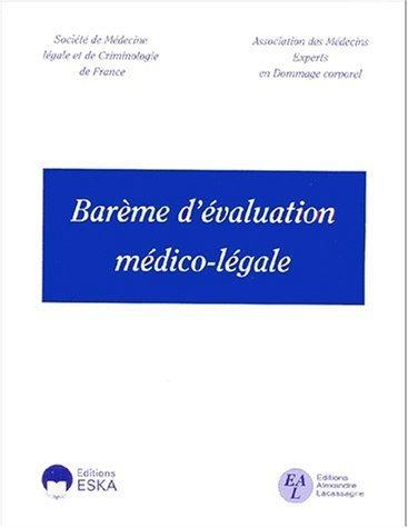 Barme d'valuation mdico-lgale de Socit de Mdecine Lgale et de Criminologie de France (2000) Broch